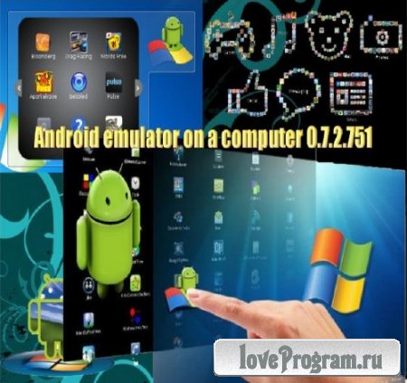 Android emulator on a computer 0.7.2.751