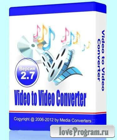 Video to Video Converter 2.7.3.29 Rus Portable