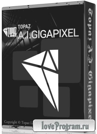 Topaz A.I. Gigapixel 4.1.2 RePack & Portable by TryRooM