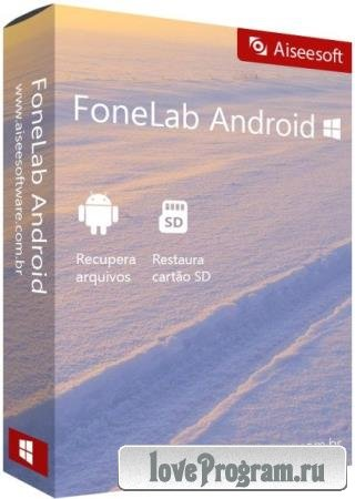 Aiseesoft FoneLab for Android 3.1.12 + Rus